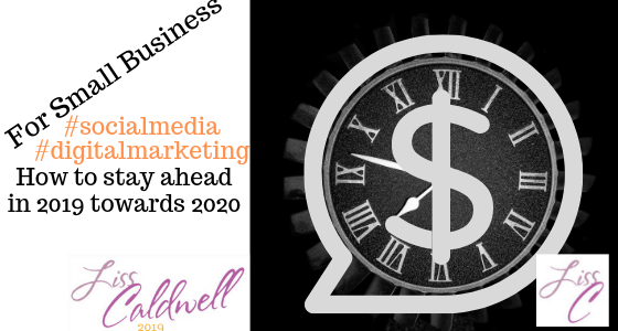 2019 Towards 2020 in Social Media and Digital Marketing for Business