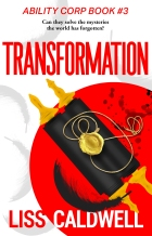 Transformation book 3 in the #AbilityCorp series by Liss Caldwell