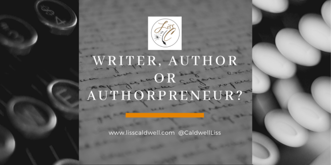 Writer, Author or authorpreneur_
